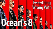CinemaSins - Episode 90 - Everything Wrong With Ocean's 8