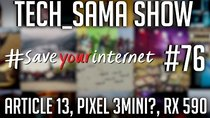 Aurelien_Sama: Tech_Sama Show - Episode 76 - Tech_Sama Show #75 : YouTube et l'article 13, Pixel 3 Mini? RX...