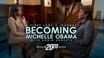 20/20 - Episode 7 - Becoming Michelle: A First Lady's Journey with Robin Roberts