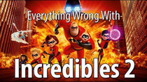 CinemaSins - Episode 96 - Everything Wrong With Incredibles 2