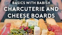 Basics with Babish - Episode 14 - Charcuterie & Cheese Boards