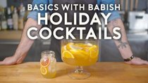 Basics with Babish - Episode 15 - Holiday Cocktails ft. How to Drink