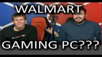 The WAN Show - Episode 233 - Walmart makes Gaming PCs???