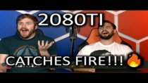 The WAN Show - Episode 235 - 2080Ti Catches FIRE