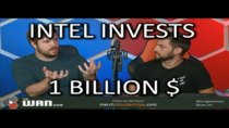 The WAN Show - Episode 228 - Intel Invests BILLIONS