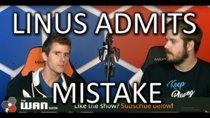 The WAN Show - Episode 231 - Linus admits his mistake