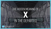 Screen Prism - Episode 13 - The Hidden Meaning of X in The Departed