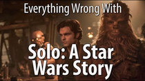 CinemaSins - Episode 101 - Everything Wrong With Solo: A Star Wars Story