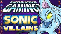 Did You Know Gaming? - Episode 295 - Sonic Villains (Sonic the Hedgehog)
