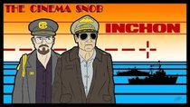 The Cinema Snob - Episode 1 - Inchon