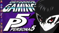Did You Know Gaming? - Episode 296 - Persona 5