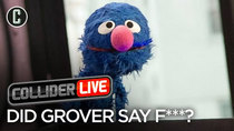 Collider Live - Episode 1 - Did Grover Drop the F Bomb? (#53)