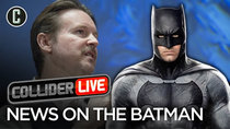 Collider Live - Episode 2 - News on The Batman (#54)