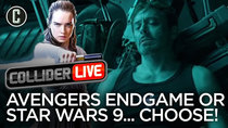 Collider Live - Episode 4 - Avengers: Endgame or Star Wars Episode 9: Choose One (#56)