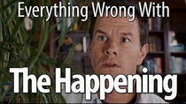 CinemaSins - Episode 5 - Everything Wrong With The Happening