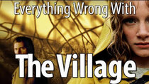 CinemaSins - Episode 6 - Everything Wrong With The Village