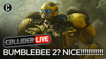 Collider Live - Episode 9 - Bumblebee 2 Announced - Do We Need It?  (#61)