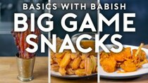 Basics with Babish - Episode 19 - Big Game Snacks