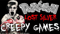 Creepy Games - Episode 6 - Pokémon Lost Silver