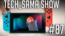 Aurelien_Sama: Tech_Sama Show - Episode 87 - Tech_Sama Show #87 : Mini Nintendo Switch? Byebye Google+, Prix...