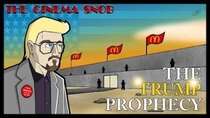 The Cinema Snob - Episode 4 - The Trump Prophecy