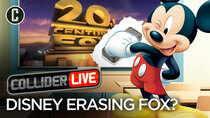 Collider Live - Episode 16 - Is Disney Trying to Erase Fox? (#68)