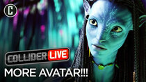 Collider Live - Episode 17 - The Four Avatar Sequels Are Already Written (#69)