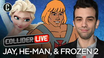 Collider Live - Episode 20 - Jay, He-Man, and Frozen 2 Oh, My! (#72)