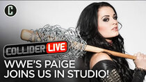 Collider Live - Episode 22 - WWE's Paige Joins Us in Studio! (#74)