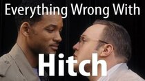 CinemaSins - Episode 14 - Everything Wrong With Hitch