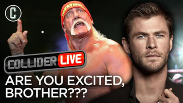 Collider Live - S2019E25 - Chris Hemsworth as Hulk Hogan: Are You Excited? Wchagonnado?! (#77)