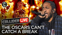 Collider Live - Episode 26 - Kendrick Lamar Says 'No Thanks, Oscars. I'm Good' (#78)