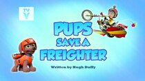 Paw Patrol - Episode 2 - Pups Save a Freighter