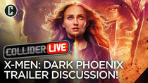 Collider Live - Episode 30 - X-Men: Dark Phoenix Trailer Discussion (#82)