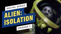 Alien: Isolation The Digital Series - Episode 1 - Episode 1