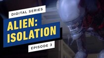 Alien: Isolation The Digital Series - Episode 3 - Episode 3