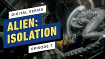 Alien: Isolation The Digital Series - Episode 7 - Episode 7