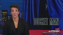 The Rachel Maddow Show - Episode 44 - March 5, 2019