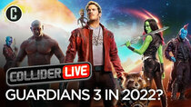 Collider Live - Episode 47 - Guardians of the Galaxy Vol 3 to Release in 2022? (#98)