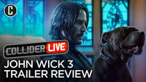Collider Live - Episode 46 - John Wick: Chapter 3 Trailer Review (#97)