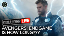 Collider Live - Episode 51 - Avengers: Endgame is 3 Hours Long - Too Long, Too Short? (#102)