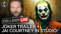 Collider Live - Episode 55 - Joker Trailer Released + Jai Courtney in Studio!  (#106)