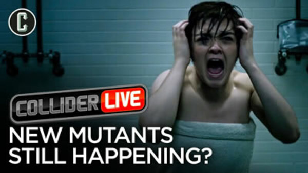 Collider Live - S2019E56 - New Mutants Still on Disney Release Schedule? (#107)