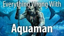 CinemaSins - Episode 28 - Everything Wrong With Aquaman