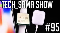 Aurelien_Sama: Tech_Sama Show - Episode 95 - Tech_Sama Show #95 : Date Ryzen 3, RIP Airpower et Inbox, Android...