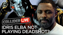 Collider Live - Episode 58 - Idris Elba NOT Playing Deadshot in Suicide Squad 2 (#109)