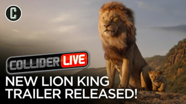 Collider Live - S2019E60 - The Lion King Trailer Review (#111)