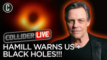 Collider Live - Episode 61 - Hamill Warns of Star Wars Fatigue + First Black Hole Photos!!!...