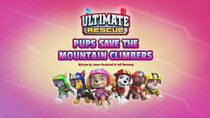 Paw Patrol - Episode 7 - Ultimate Rescue: Pups Save the Mountain Climbers
