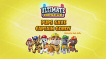 Paw Patrol - Episode 8 - Ultimate Rescue: Pups Save Captain Gordy